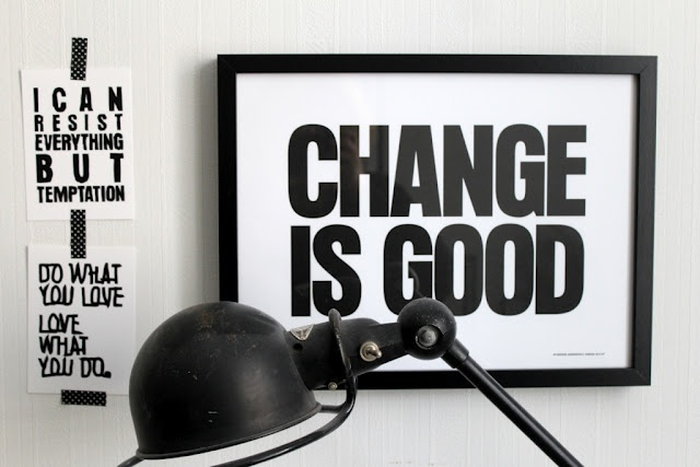 Therese Sennerholt designed prints: Change Is Good, Art, Designed Prints, Motivational Quotes, Inspirational Quotes, Quote Posters, Wall Inspiration, Interior Inspiration