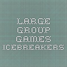 Large Group Games - Icebreakers