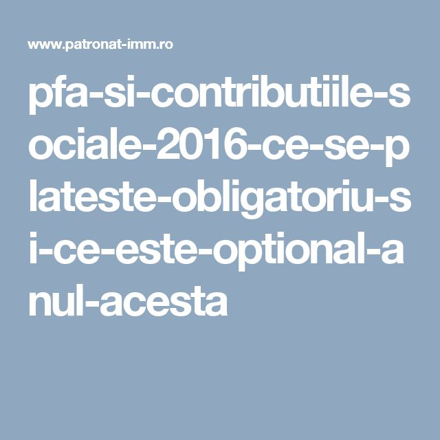 pfa-si-contributiile-sociale-2016-ce-se-plateste-obligatoriu-si-ce-este-optional-anul-acesta