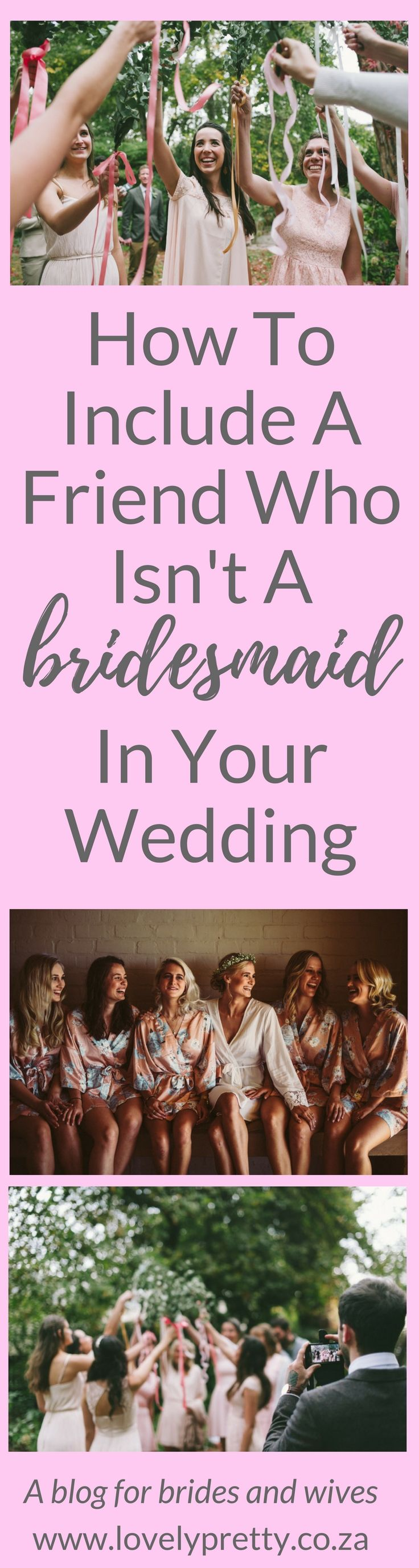 Creative ways to include your friend in your wedding even if she isn't a bridesmaid | Lovely Pretty | A blog for brides and wives