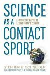 SCIENCE AS A CONTACT SPORT - STEPHEN H. SCHNEIDER (HARDCOVER) NEW CLIMATE CHANGE