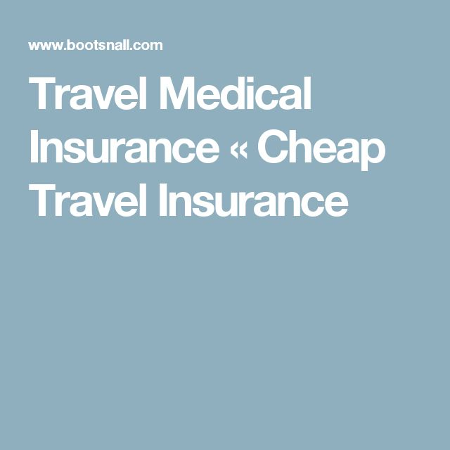 Travel Medical Insurance «  Cheap Travel Insurance