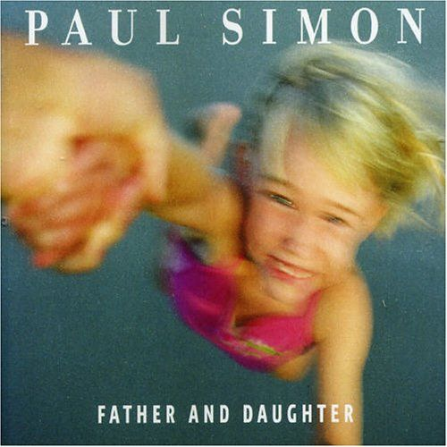 Songs About Dads And Daughters: Paul Simon - Father And Daughter