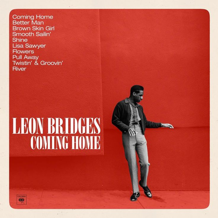 Artist: Leon Bridges | Album: Coming Home | Genre(s): Smooth soul, blues, southern soul, singer/songwriter | Favorite tracks: Coming Home, Lisa Sawyer, Pull Away | Least favorite tracks: Flowers || 7/10 [light]