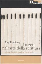 Lo Zen nell'arte della scrittura di Ray Bradbury