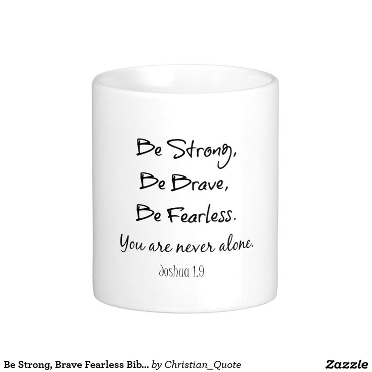 Be Strong, Brave Fearless Bible Verse Quote Classic White Coffee Mug