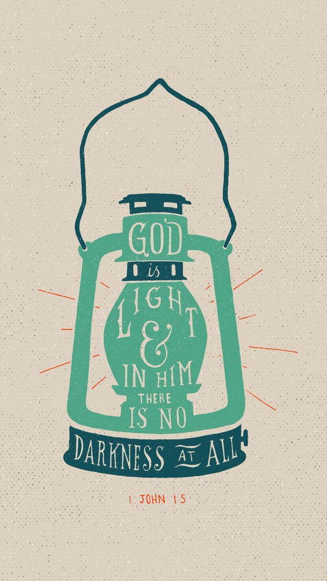 God is light, and in him, there is no darkness at all. - 1 John 1:5