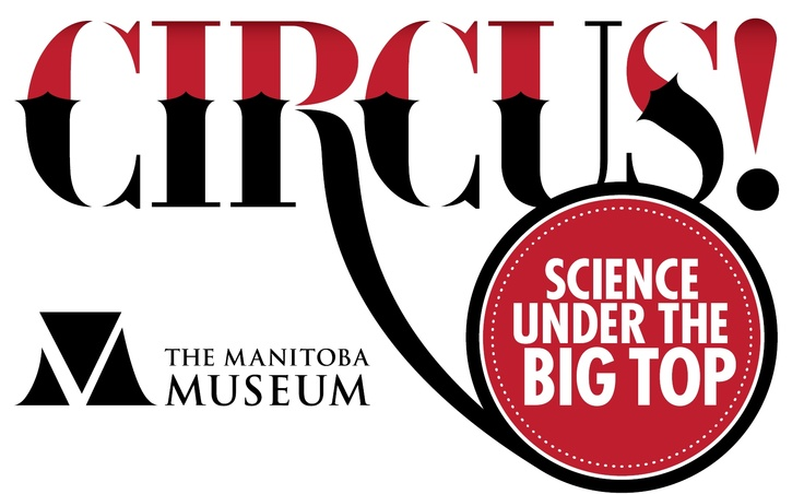 Science under the big top at The Manitoba Museum