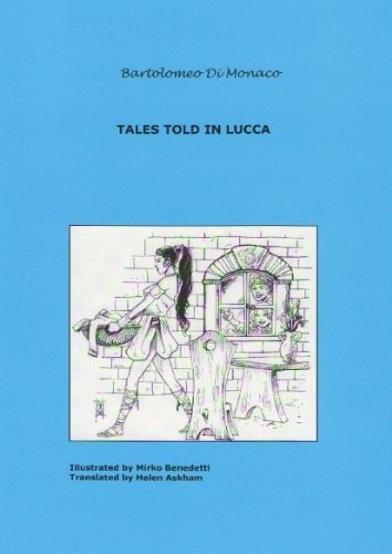 Tales Told In Lucca by Bartolomeo Di Monaco