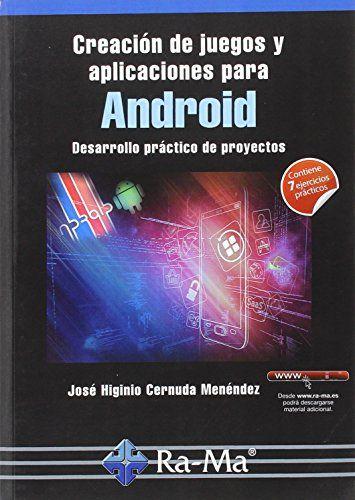 Creación de juegos y aplicaciones para Android : desarrollo práctico de proyectos  / José Higinio Cernuda Menéndez .  http://encore.fama.us.es/iii/encore/record/C__Rb2702786?lang=spi