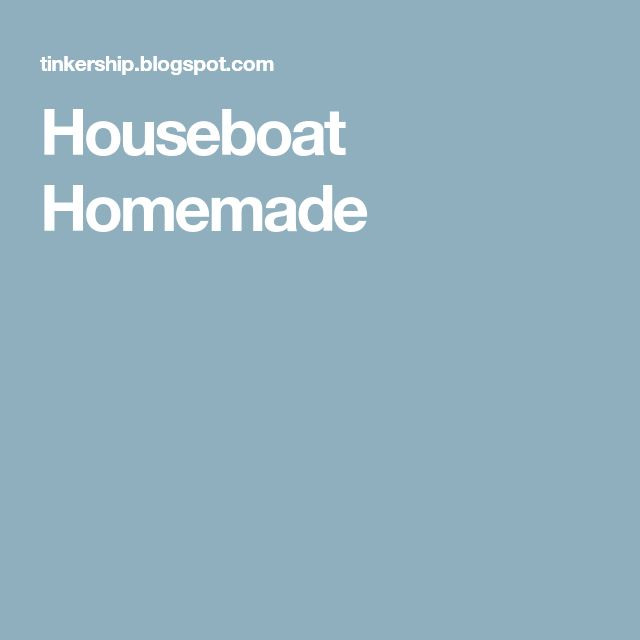 Houseboat Homemade
