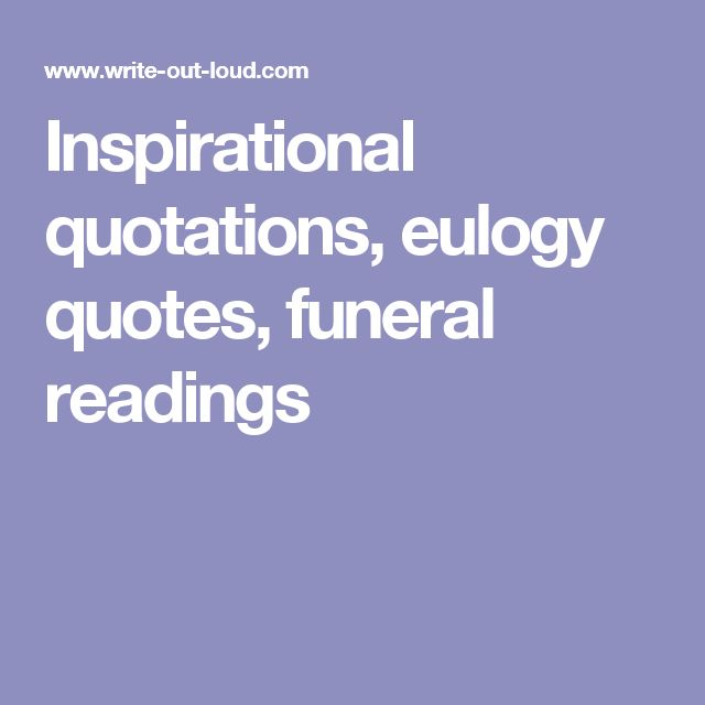 17 Best Eulogy Quotes On Pinterest