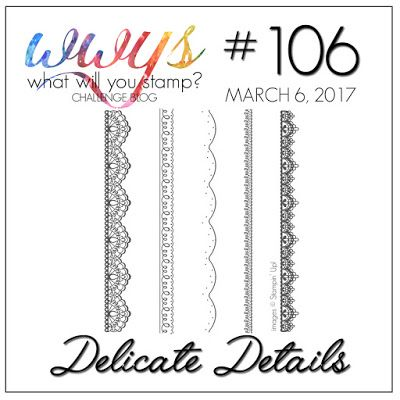 2017  What Will You Stamp?: WWYS #106 // Delicate Details.      delicate details 5 photopolymer stamps  143314 (suggested clear block: i)  Coordinates with the Falling in Love suite (OC p. 50-52)