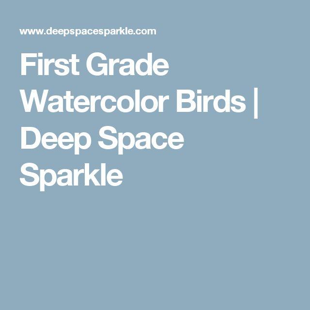 First Grade Watercolor Birds | Deep Space Sparkle