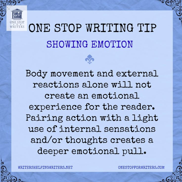 One Stop For Writers Emotional Showing Tip http://www.onestopforwriters.com/