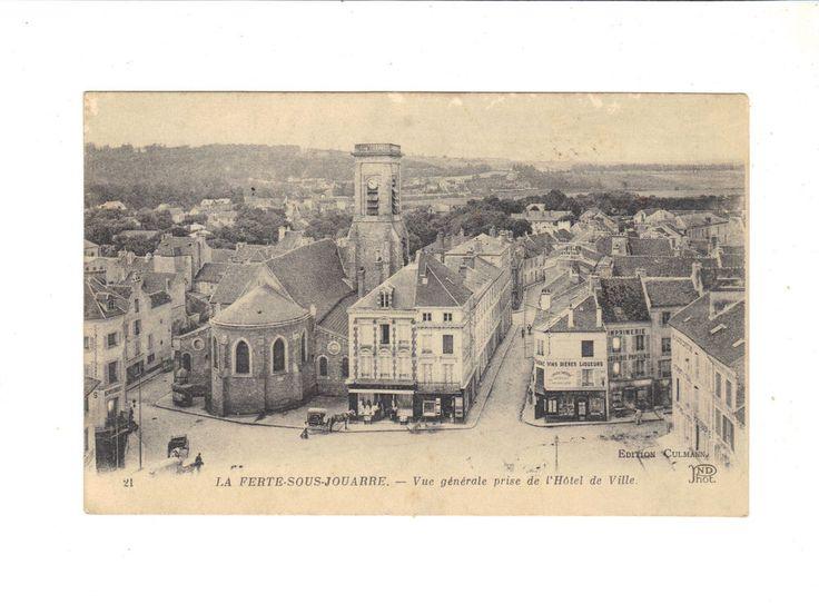 CPA - LA FERTE SOUS JOUARRE (77) - VUE GENERALE PRISE DE L  HOTEL DE VILLE -1922