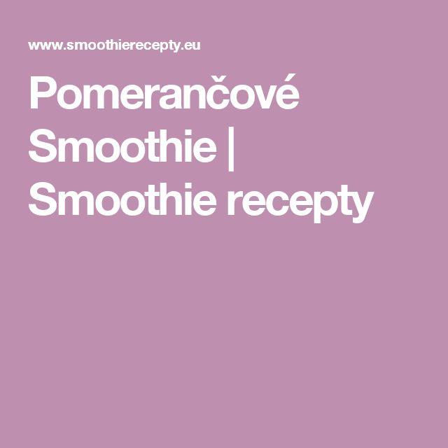 Pomerančové Smoothie  | Smoothie recepty