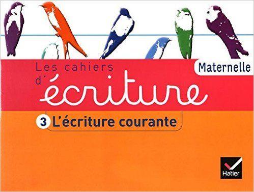 Amazon.fr - Les Cahiers d'écriture Maternelle éd. 2011 - Cahier 3, L'écriture courante - Danièle Dumont - Livres