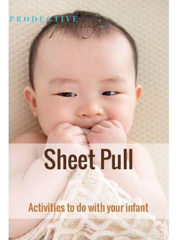 Productive Parenting: Preschool Activities - Sheet Pull - Late Infant Activities