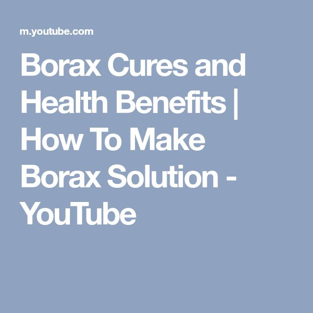 Borax Cures and Health Benefits | How To Make Borax Solution - YouTube