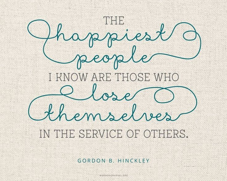 """The most miserable people I know are those who are obsessed with themselves; the happiest people I know are those who lose themselves in the service of others."" From #PresHinckley's http://pinterest.com/pin/24066179228827332 inspiring message http://lds.org/ensign/1982/08/whosoever-will-save-his-life Learn more http://lds.org/youth/for-the-strength-of-youth/service #Giving #Christlike #Service #Happiness ... Enjoy more from Gordon B. Hinckley http://facebook.com/242634619088155…"