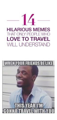 When you live to travel, and no one else understands.