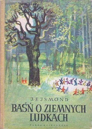 BASN O ZIEMNYCH LUDKACH :Teresa Tyszkiewiczowa http://twin-rabbit.com/?pid=77965228