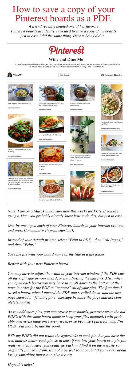 "How to save a copy of your Pinterest boards as a PDF. <---So helpful and easy! On a PC, just click CTRL + P, and then follow the same steps. For boards that require more than 20 pages, save the first 20 pages FIRST, then click ""More Pins"" and load the next pages. Internet Site,  Website, Web Site, Pdf, Social Media, Saving Pinterest To Computers, How To Saving Pinterest, Howto, Pinterest Boards"
