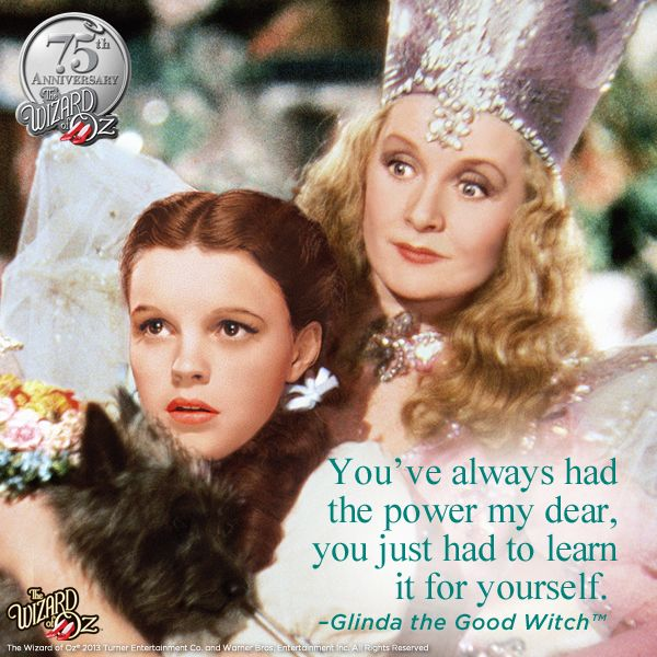 {You've always had the power my dear, you just had to learn it for yourself.} Glinda the Good Witch #WizardofOz75Sayings Quotes, Inspiration, Wizardofoz, Life Lessons, Girls Power, Dorothy Daydream, Wizards Of Oz, Movie Quotes, Girls Things