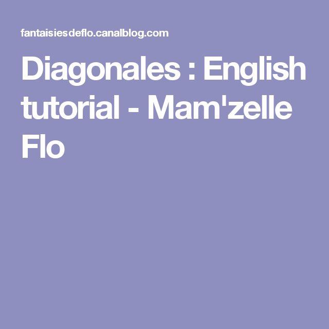 Diagonales : English tutorial - Mam'zelle Flo