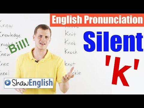 English Pronunciation: Silent 'k' - YouTube | Learn ...
