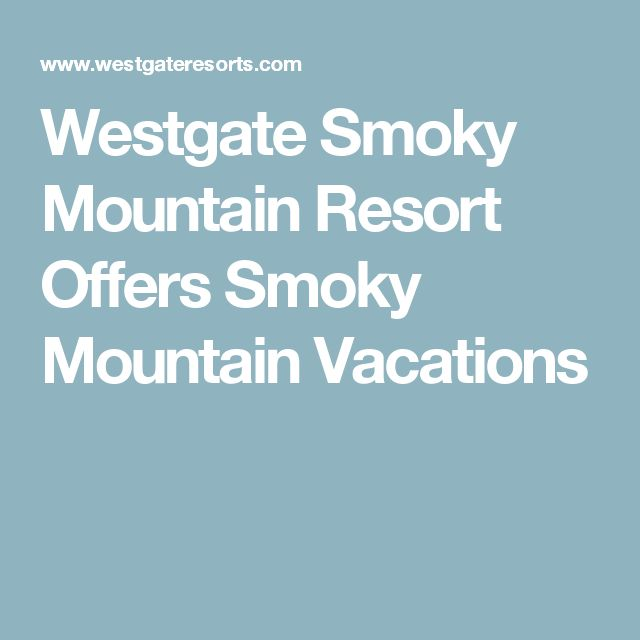 Westgate Smoky Mountain Resort Offers Smoky Mountain Vacations