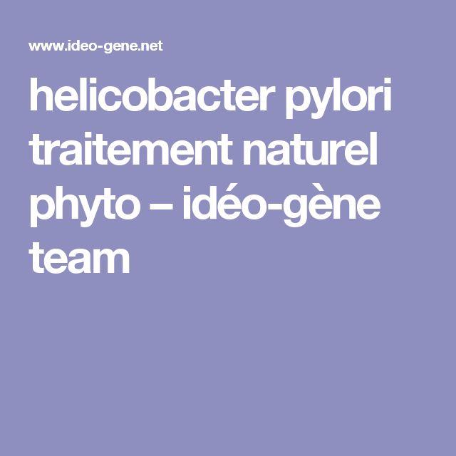 helicobacter pylori traitement naturel phyto – idéo-gène team