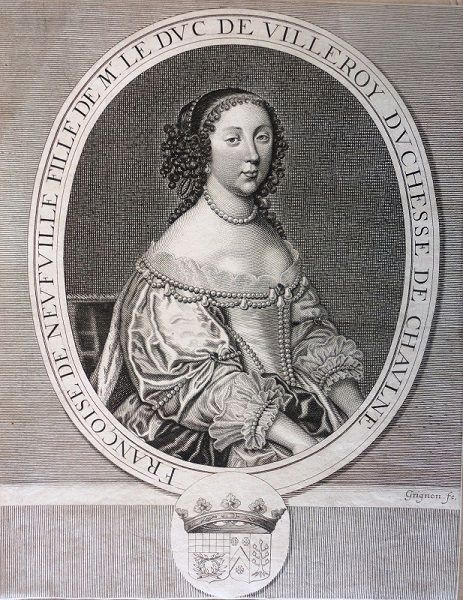 Dame Françoise de Neufville de Villeroy, Comtesse Douairière de Tournon, 2ème. Duchesse de Chaulnes, puis Marquise d'Hauterive, 1625-1701.