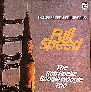 The Rob Hoeke Boogie Woogie Trio - Ten Years From Count-Down - Full Speed (Vinyl, LP, Album) at Discogs