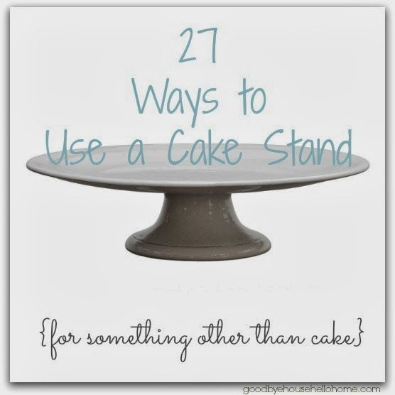 Ways to Use a Cake Stand, Plate, or Pedestal {for something other than cake}