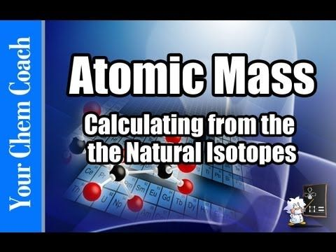 Chemistry - Mr. Causey Shows How to Calculate Relative Atomic Mass