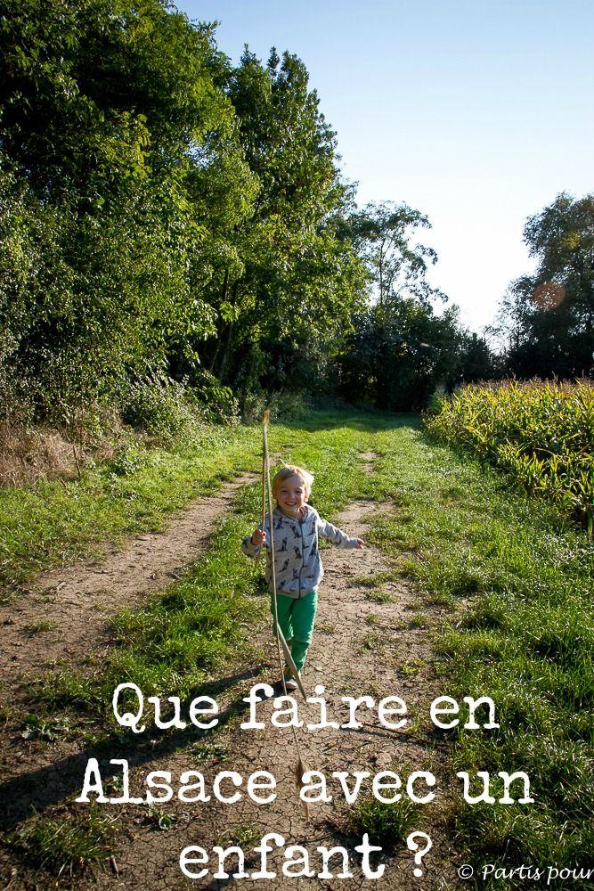 Que faire en Alsace avec un enfant ? Idées de balades et d'activités du Haut-Rhin au Bas-Rhin.