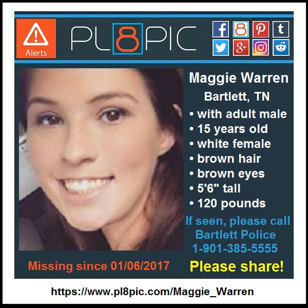 Missing from Bartlett, Tennessee, 15 year old Maggie May Warren with an adult male | PL8PIC