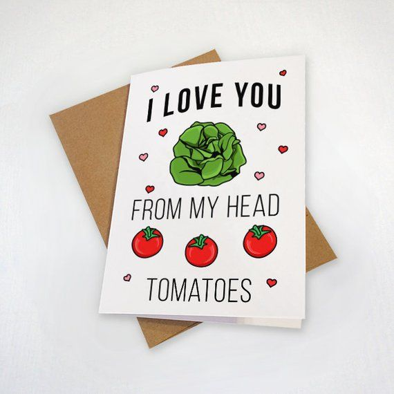 I Love You From My Head Tomatoes Cute Anniversary Card Etsy In 2021 Anniversary Cards Funny Fathers Day Card Greeting Cards