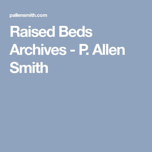 Raised Beds Archives - P. Allen Smith