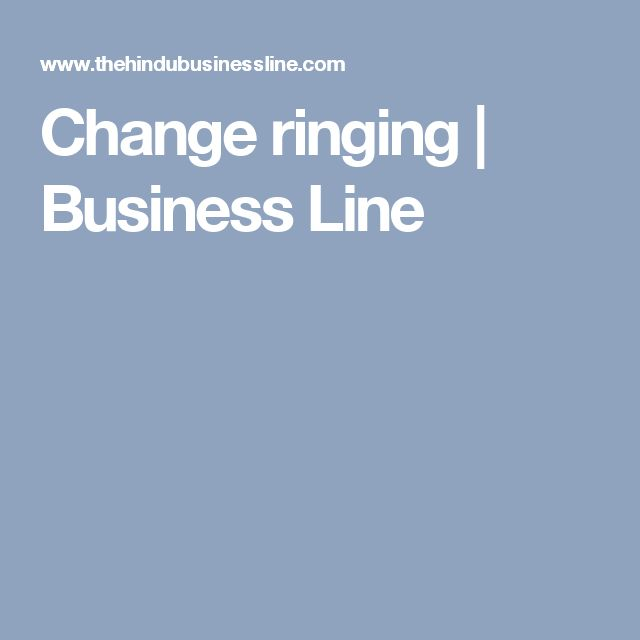 Change ringing | Business Line