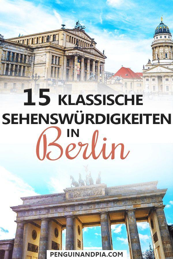Berlin Sehenswurdigkeiten 15 Klassische Attraktionen In Der Hauptstadt Berlin Sehenswurdigkeiten Karte Schone Reiseziele Deutschland Urlaub In Deutschland