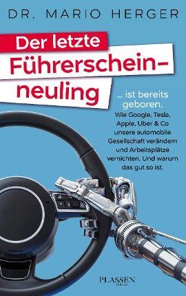 Der letzte Führerscheinneuling: #Uber, #Tesla, #Elektroauto, #SharingEconomy, #Elektromobilität, #autonomesFahren