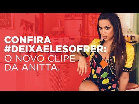 """Anitta divulga o clipe de """"Deixa Ele Sofrer"""" #Anitta, #Ator, #Cantora, #Clipe, #Lançamento, #Single http://popzone.tv/anitta-divulga-o-clipe-de-deixa-ele-sofrer/"""