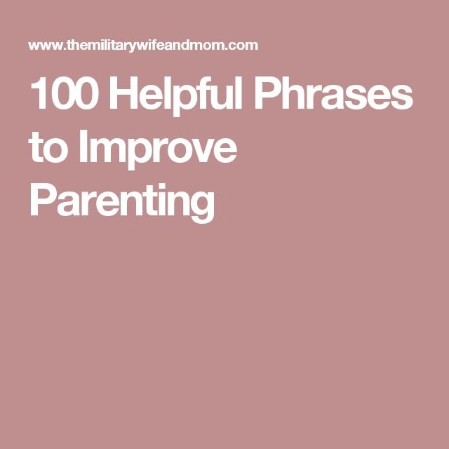 100 Helpful Phrases to Improve Parenting