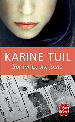Amazon.fr - Six mois, six jours - Karine Tuil - Livres