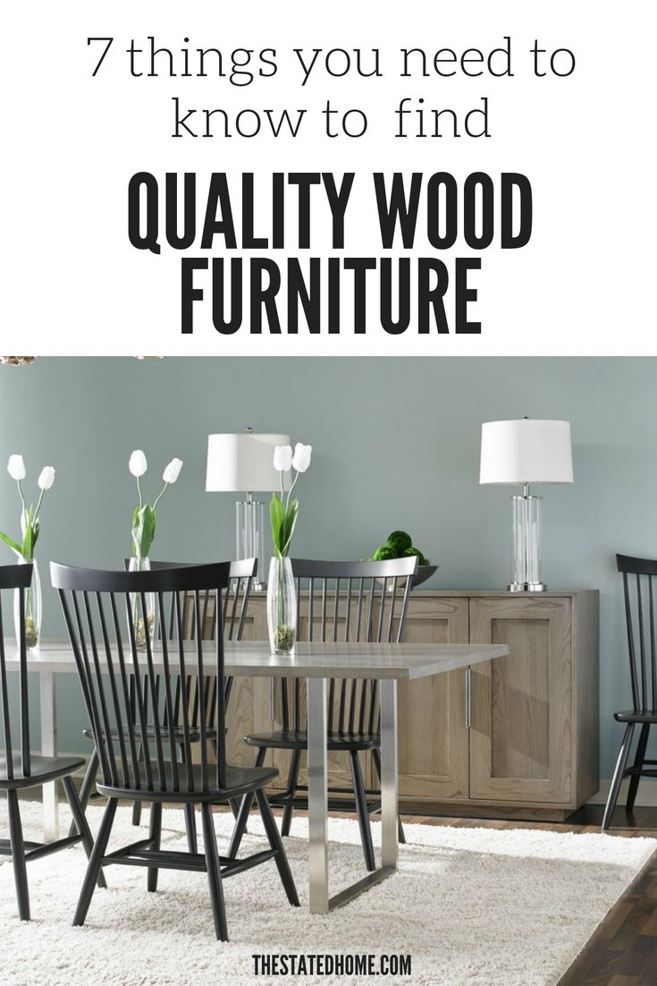 Good wood furniture shopping tips be stated the stated homes blog pinterest furniture best wood for furniture and wood furniture