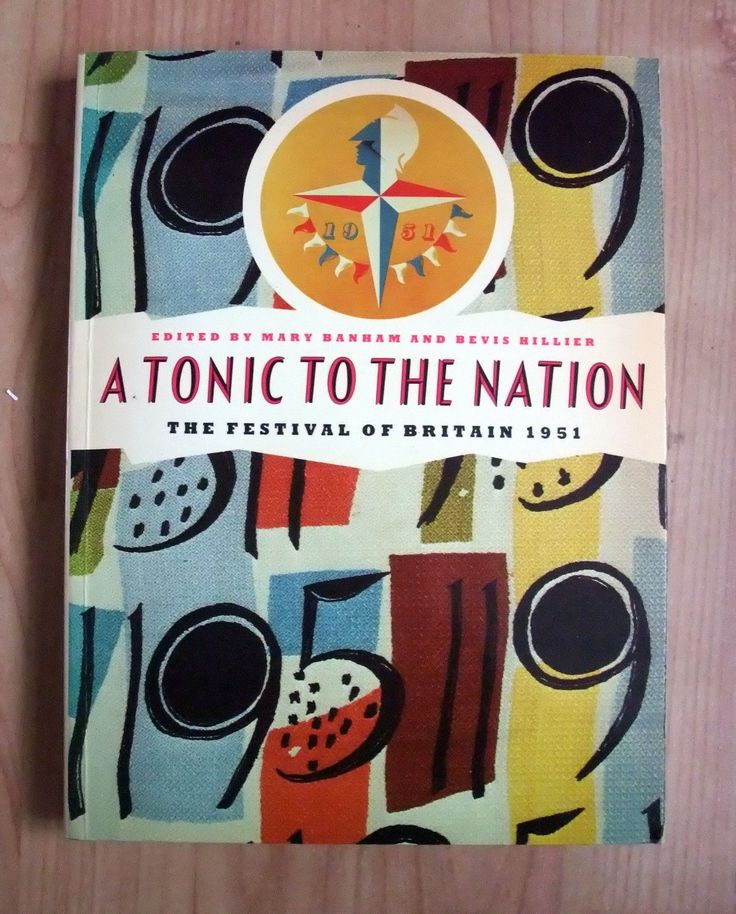 A Tonic To The Nation - 1951 Festival of Britain book
