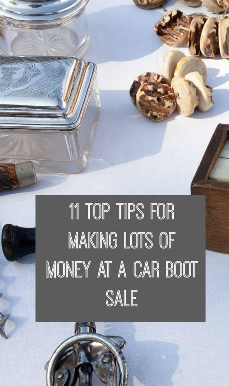 How to have a successful car boot sale 11 tips to making lots of money at a car boot sale and where to find a flea market or car boot sale near you